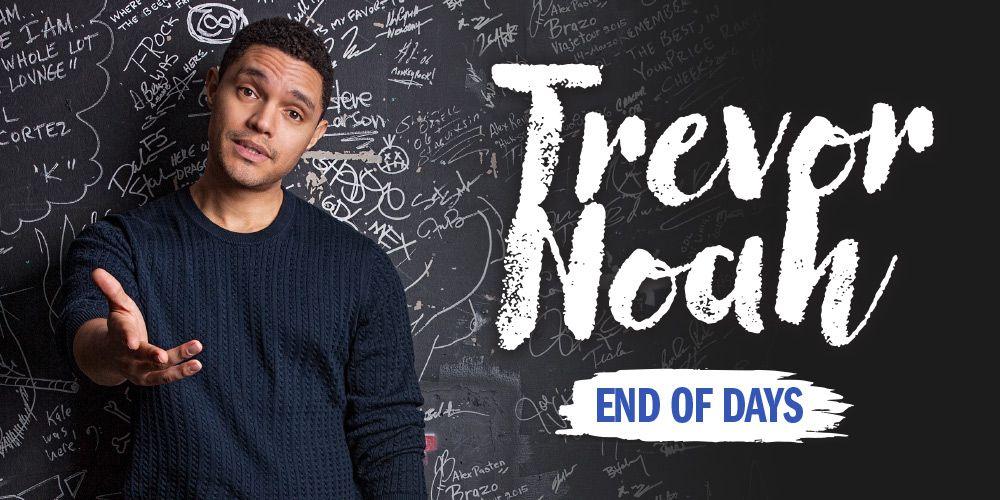 Trevor Noah – End of Days Tour