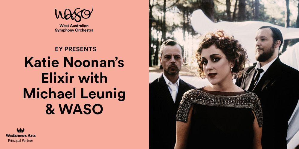 Katie Noonan's Elixir with Michael Leunig & WASO