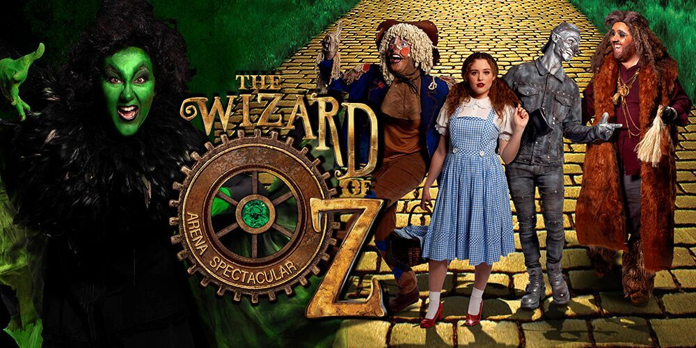 The Wizard of Oz – Arena Spectacular