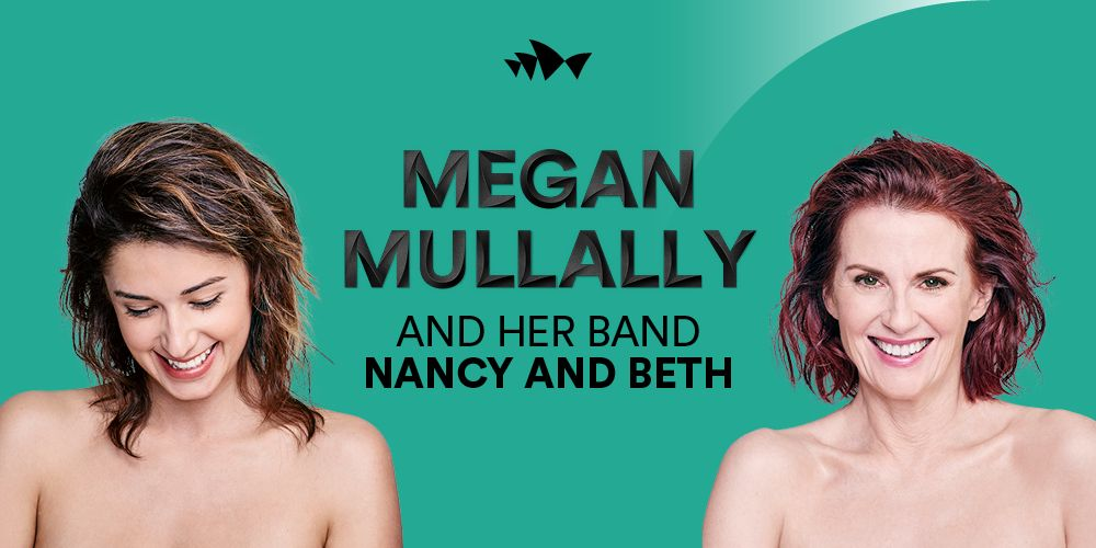 Megan Mullally and her band  Nancy And Beth