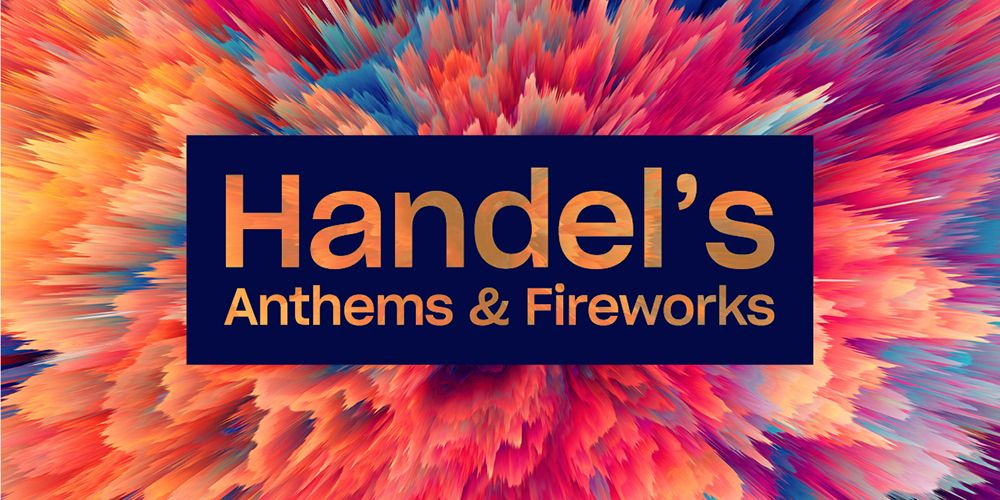 Handel's Anthems & Fireworks