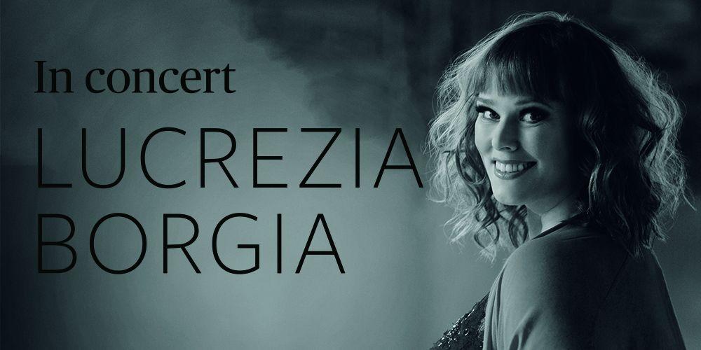 Lucrezia Borgia in concert