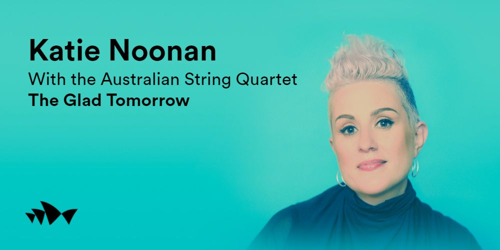 Katie Noonan & The Australian String Quartet