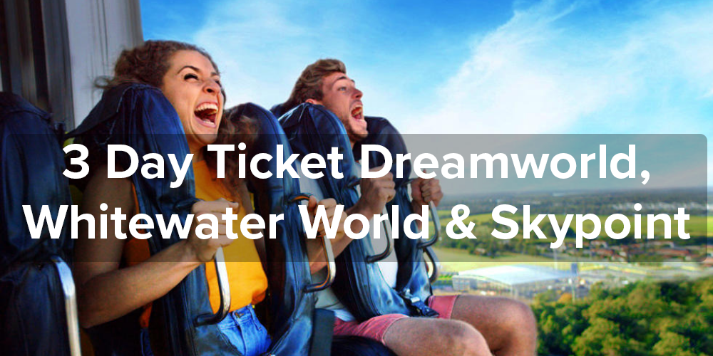 3 Day Ticket Dreamworld, WhiteWater World & SkyPoint