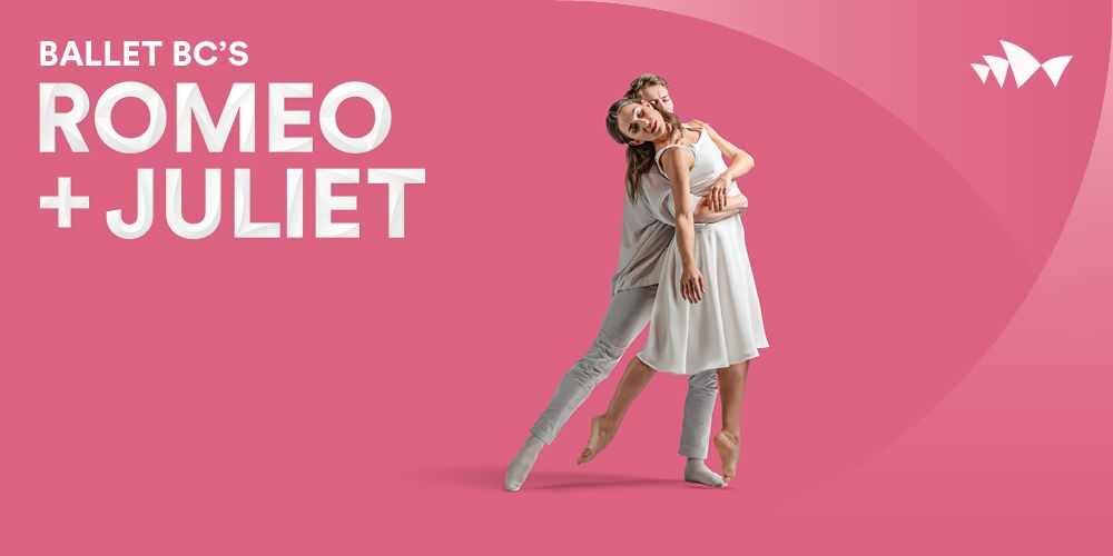Ballet BC's Romeo + Juliet