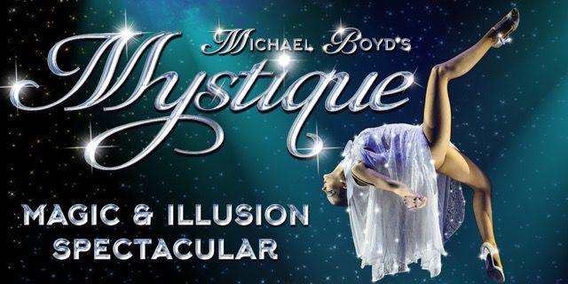 Mystique –Magic and Illusion Spectacular
