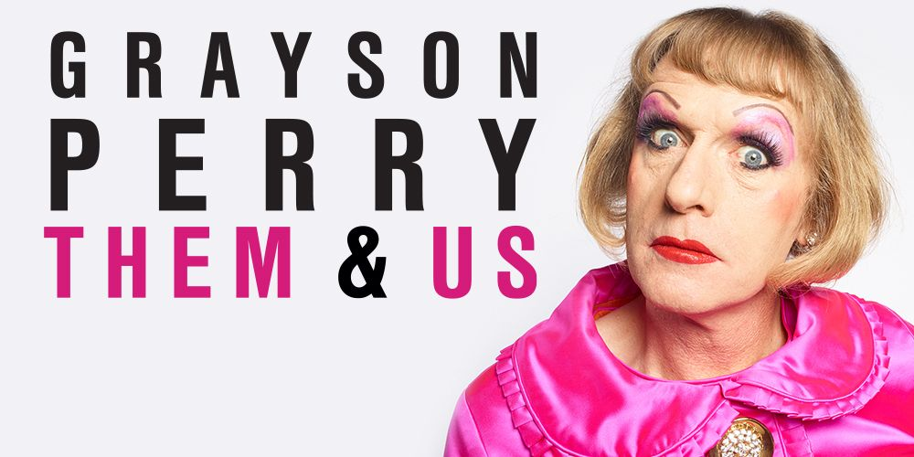 Grayson Perry Them & Us