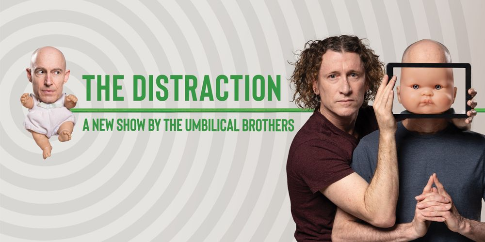 The Umbilical Brothers: The Distraction