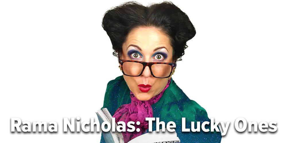 Rama Nicholas: The Lucky Ones