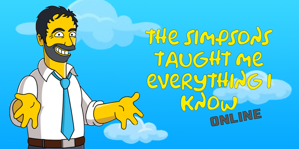 Yianni Agisilaou: The Simpsons Taught Me Everything I Know