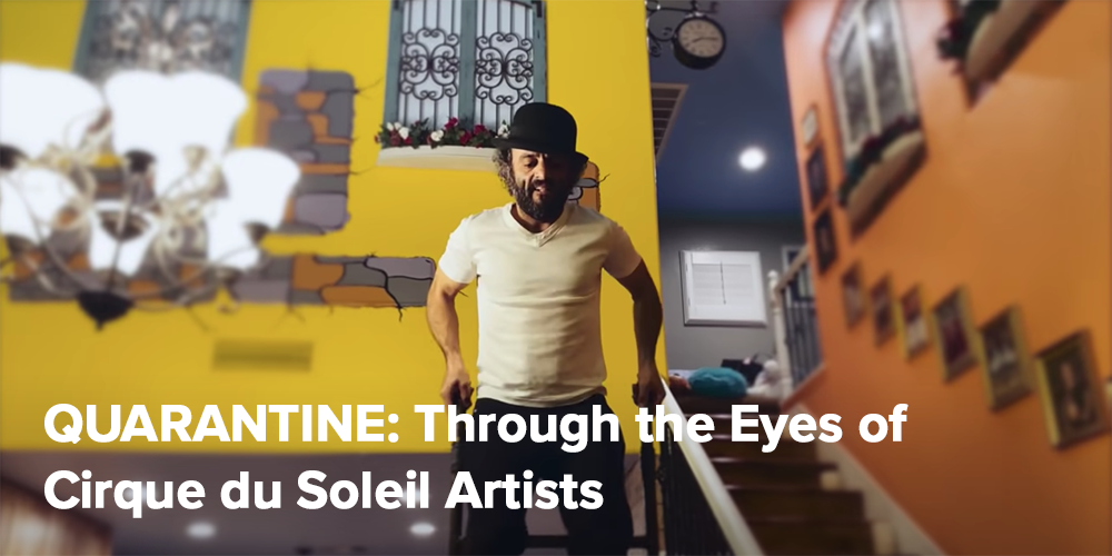 QUARANTINE: Through the Eyes of Cirque du Soleil Artists
