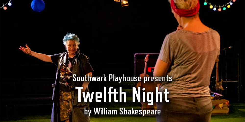 Southwark Playhouse presents Twelfth Night