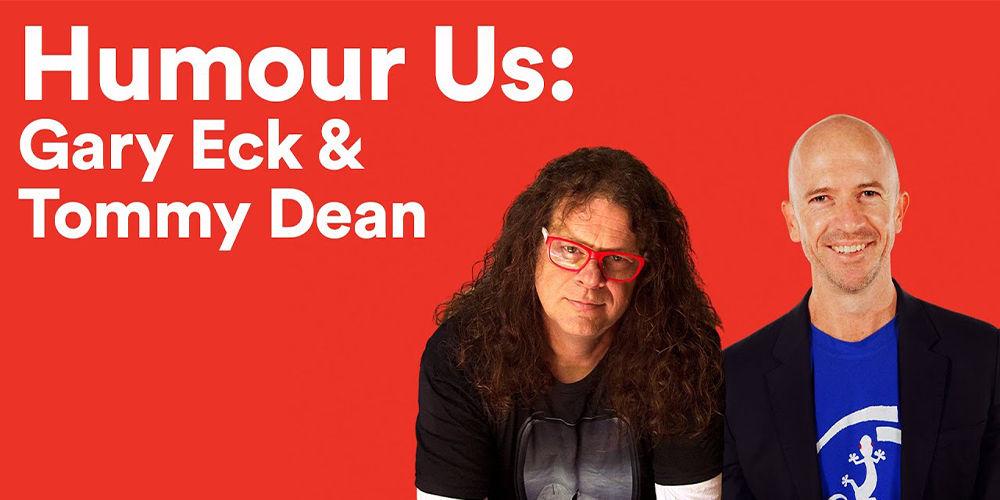 Humour Us: Gary Eck & Tommy Dean