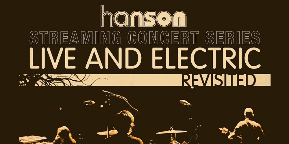 Hanson Streaming Concert Series: Live and Electric Revisited
