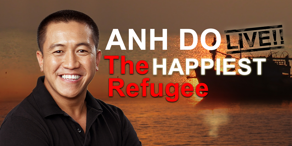 Anh Do - The Happiest Refugee Live!