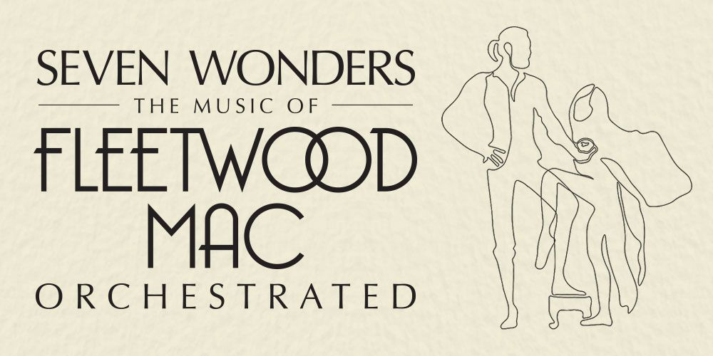 Seven Wonders – The Music of Fleetwood Mac Orchestrated