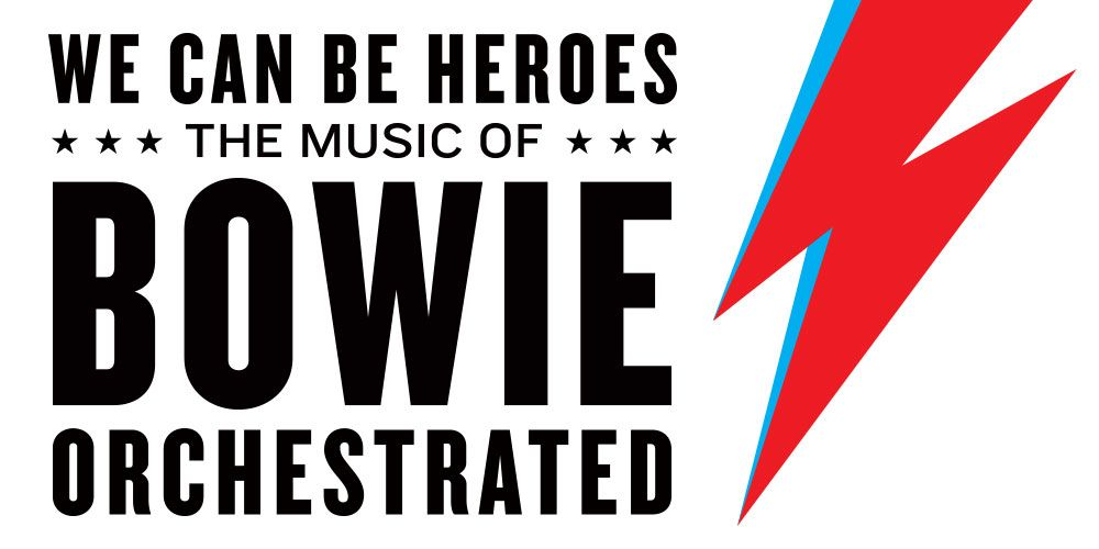 We Can Be Heroes: Bowie Orchestrated