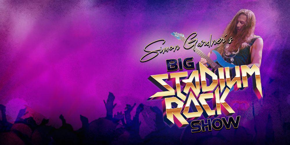 Simon Gardner's Big Stadium Rock Show