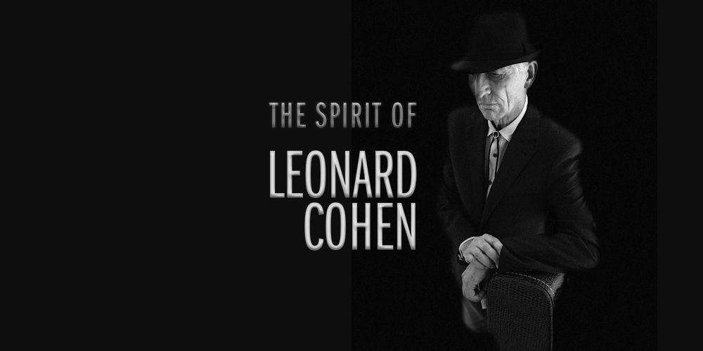 The Spirit of Leonard Cohen
